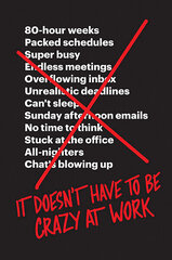 It Doesn't Have to Be Crazy at Work hind ja info | It Doesn't Have to Be Crazy at Work | kaup24.ee