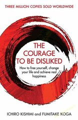 Courage To Be Disliked : How to free yourself, change your life and achieve real happiness, The hind ja info | Courage To Be Disliked : How to free yourself, change your life and achieve real happiness, The | kaup24.ee