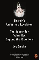 Einstein's Unfinished Revolution: The Search for What Lies Beyond the Quantum цена и информация | Einstein's Unfinished Revolution: The Search for What Lies Beyond the Quantum | kaup24.ee