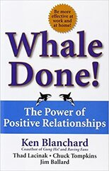 Whale Done! : The Power of Positive Relationships hind ja info | Whale Done! : The Power of Positive Relationships | kaup24.ee