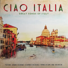 LP CIAO ITALIA. The Great Songs Of Italy hind ja info | Vinüülplaadid, CD, DVD | kaup24.ee