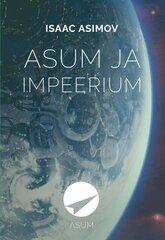 ASUM JA IMPEERIUM, ISAAC ASIMOV hind ja info | Ilukirjandus | kaup24.ee